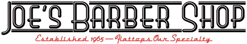 Logo: Joe's Barber Shop - Established 1965 — Flattops Our Specialty
